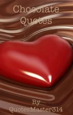 Chocolate Quotes by QuotesMaster314