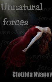 Unnatural forces by Chloenn