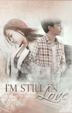 ❝I'M STILL IN LOVE (WITH YOU)❞ (EXO CHEN FF) [Slow Update] by exocouples519