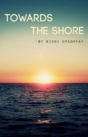Towards The Shore by lookingforsmile