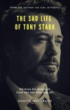 The Sad Life of Tony Stark by UGottaLoveDraco