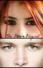 The other original (Vampire Diaries/ originals Fanfiction) by XxLiveLoudLivesxX