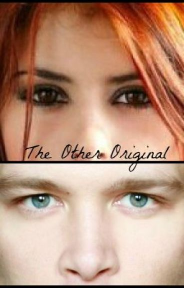 The other original (Vampire Diaries/ originals Fanfiction)