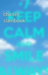 chicser slambook by chachiongsee