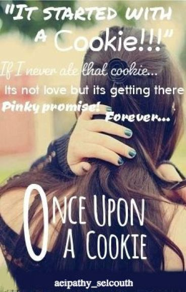 Once Upon a Cookie