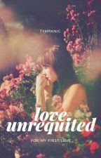 Love, Unrequited | ✓ by tympanic