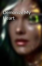 Demonize My Heart by NoMoneyNoHoney