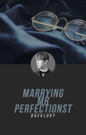Marrying Mr. Perfectionist [ChanBaek]