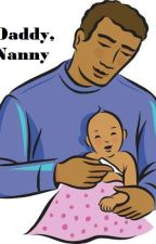 Daddy, Nanny by JaneEdmarGaspar