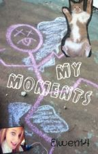 My Moments by Elwen14