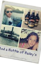And a Bottle of Bailey's (Niall Horan/One Direction fanfic) by lilyandreilly