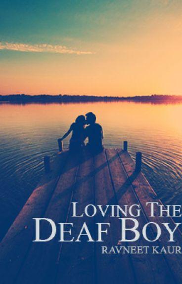 Loving The Deaf Boy (will be taken down)