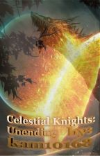Celestial Knights: Unending by kam10168