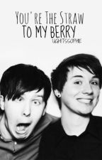 You're The Straw To My Berry (Phan) by ughitssophie
