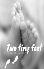 Two Tiny Feet (Teen Pregnancy) by MythicalMelancholy