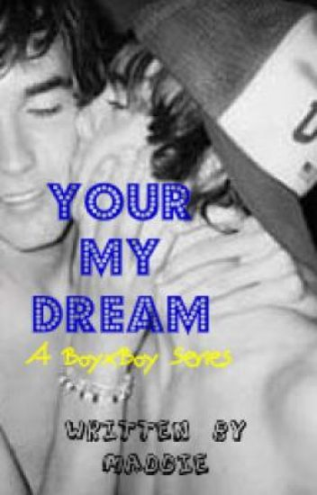 Your My Dream (BoyxBoy)