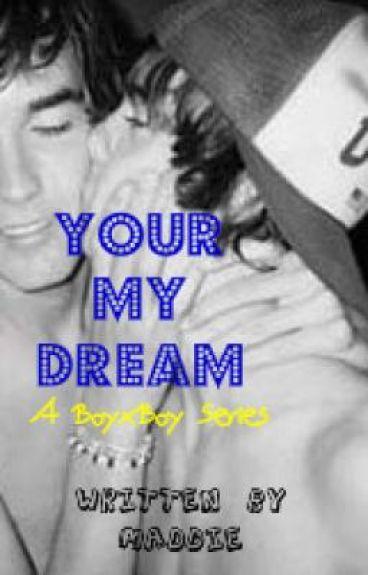 Your My Dream (BoyxBoy)