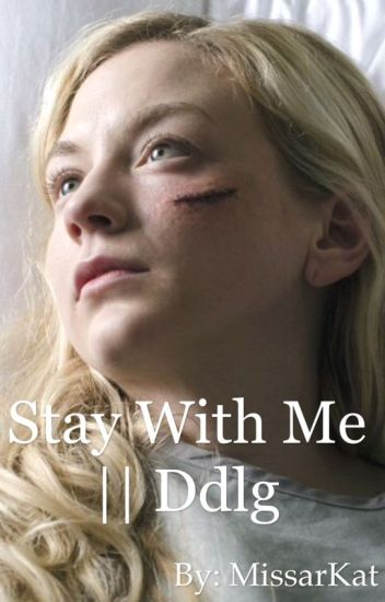 Stay with me || ddlg