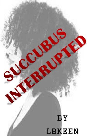 Succubus Interrupted (BWWM)