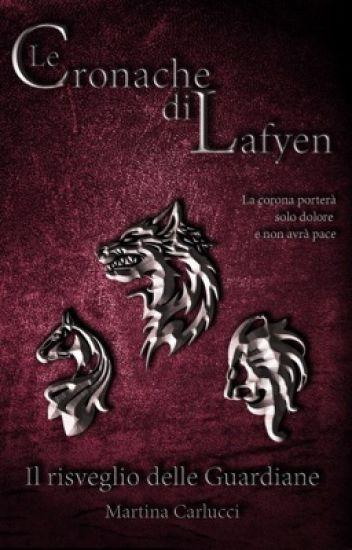 LE CRONACHE DI LAFYEN - IL RISVEGLIO DELLE GUARDIANE [1° LIBRO] #Links