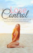 Lose Control | Book 1 by ashley_niccole