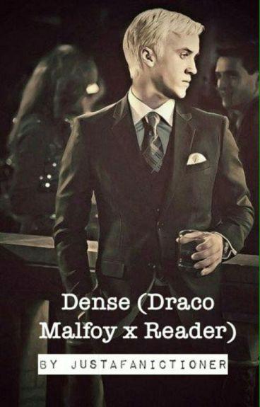 Dense (Draco Malfoy x Reader)