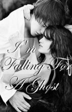I'm Falling for a Ghost(hold till December) by KarenSandoval