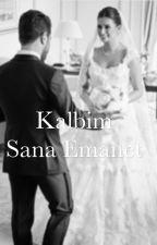 Kalbim Sana Emanet by beyzoschhh