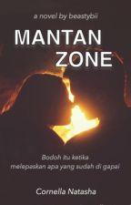 Mantan Zone (DALAM PROSES PENGEDITAN) by beastybii