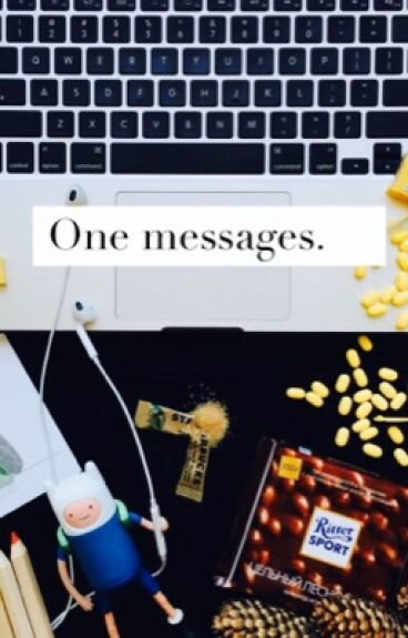 One messages.