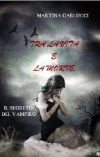 Il segreto del vampiro {TRA LA VITA E LA MORTE Saga} by Conodioeamore