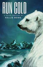 Run Cold by WriterKellie