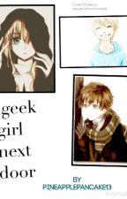 Geek Girl Next Door by pineapplepancake13