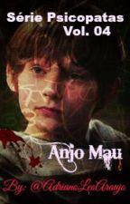 Série Psicopatas Vol 04- Anjo Mau by AdrianoLeoAraujo