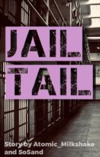 Jail Tail (BXB) by SoSand