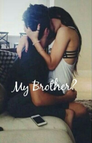 My Brother?