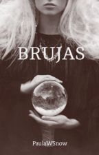 BRUJAS by PaulaWSnow