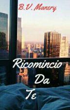 Ricomincio Da Te by BVManery