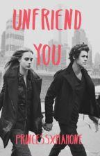 Unfriend You [H.S] by PrincessxMahone