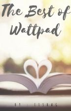 The Best of Wattpad (Completed Stories) by iishag