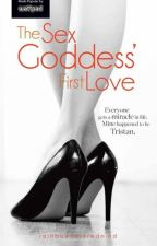 The Sex Goddess' First Love [Published under Sizzle] by RainbowColoredMind