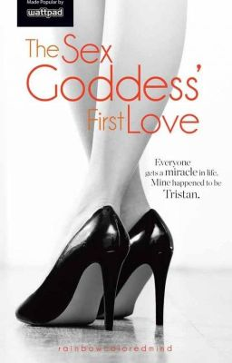 The Sex Goddess' First Love [TO BE PUBLISHED]