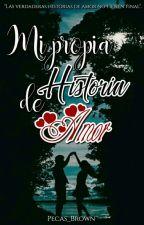Mi Propia Historia De Amor (1&2) by Pecas_Brown