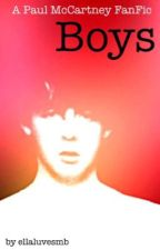 Boys (a Paul McCartney Fanfic) by ellaluvesmb