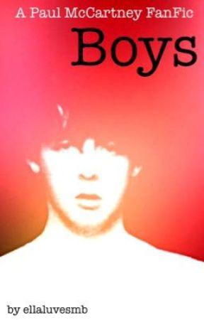 Boys (a Paul McCartney Fanfic) by peachypaulmccartney
