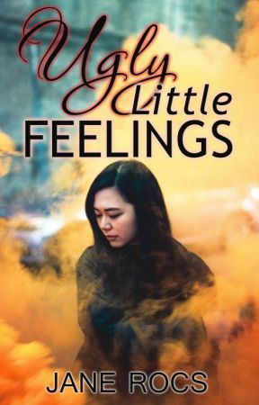 Ugly Little Feelings by wickedrocket