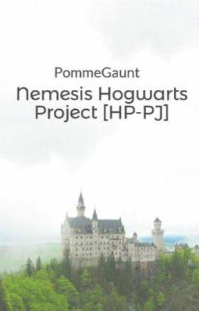 Nemesis Hogwarts Project [HP-PJ] by PommeGaunt