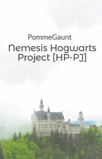 Nemesis Hogwarts Project [HP-PJ]