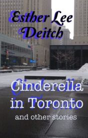 Cinderella in Toronto: Short Stories  by eldorado16