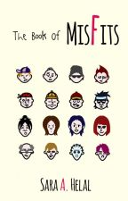 The Book Of Misfits by Sara91Helal